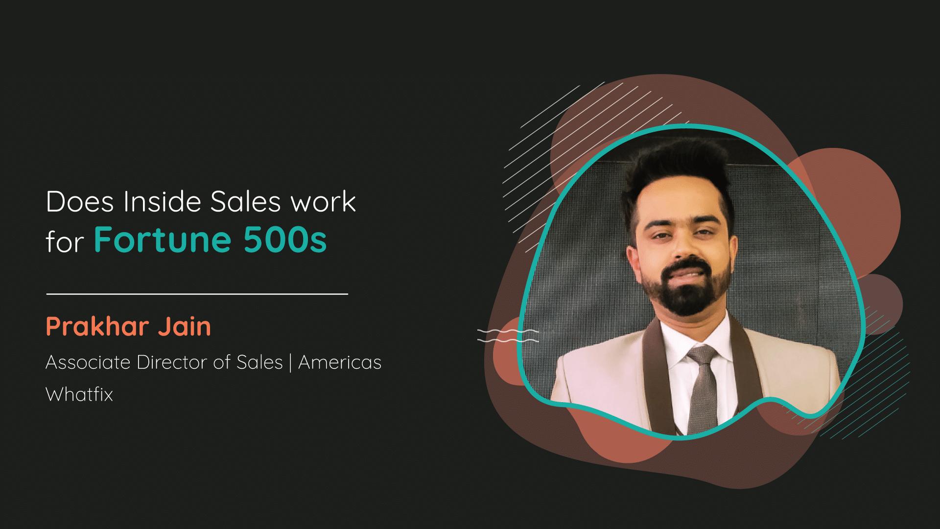 Limitless Podcasts – Ep 3: Does Inside Sales work for Fortune 500s Ft. Prakhar Jain