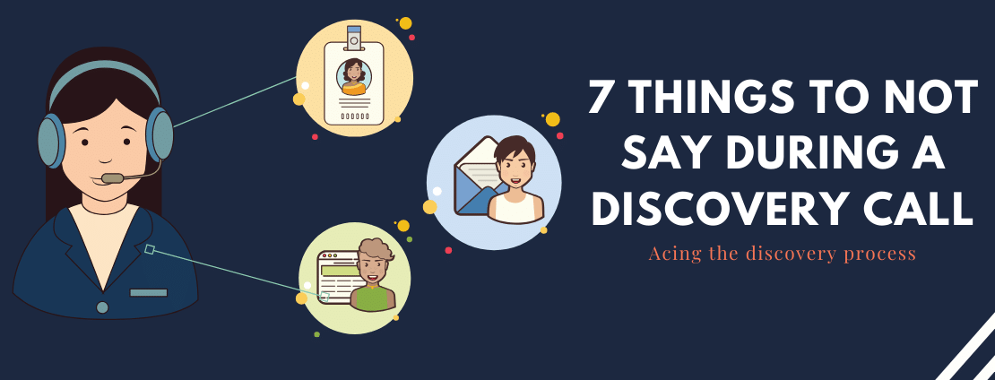 7 Things to Not Say During a Discovery Call