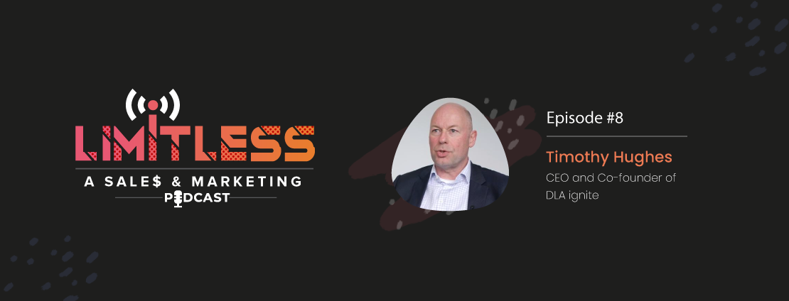 Limitless Podcasts- Ep 8: How to leverage LinkedIn for social selling Ft. Timothy Hughes