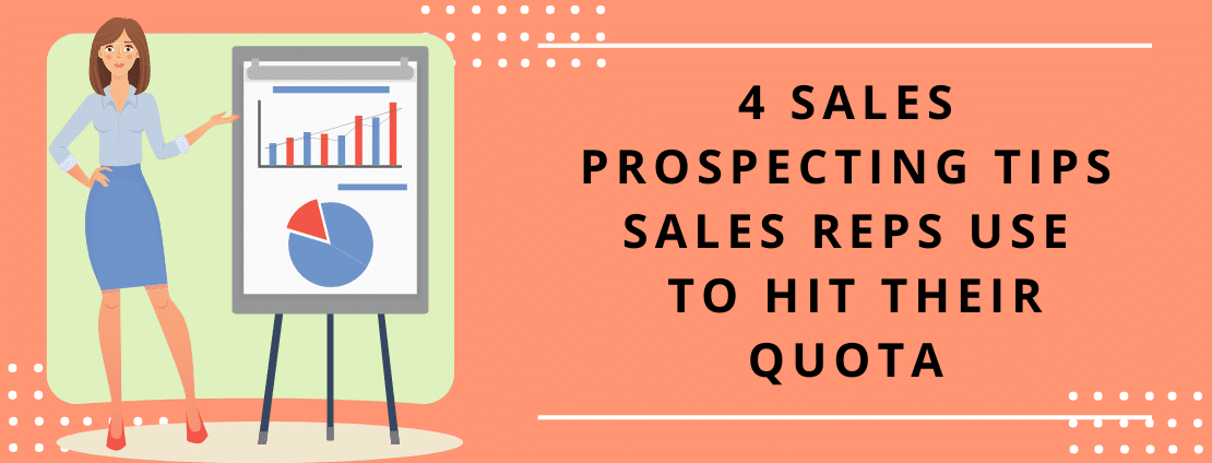 4 sales prospecting tips sales reps use to hit their quota