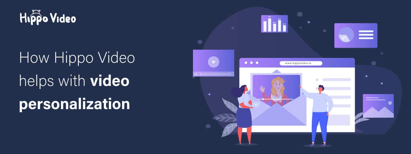 How Hippo Video helps with video personalization